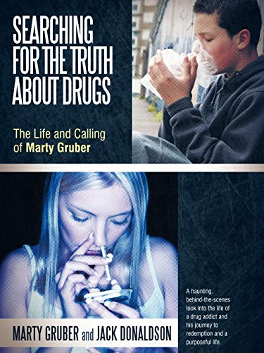 9781462401062: Searching For The Truth About Drugs: The Life And Calling Of Marty Gruber