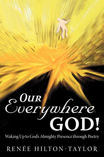 Our Everywhere God!: Waking Up to God's Almighty Presence Through Poetry: Renee Hilton-Taylor