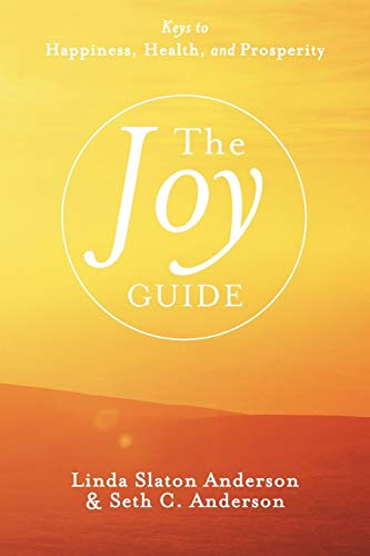 9781462401123: The Joy Guide: Keys to Happiness, Health, and Prosperity