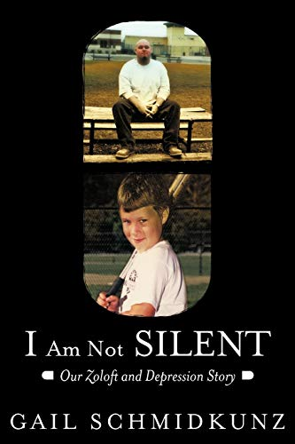 9781462401840: I Am Not Silent: Our Zoloft and Depression Story