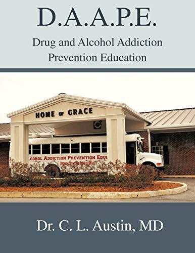 9781462401895: D.A.A.P.E. Drug And Alcohol Addiction Prevention Education
