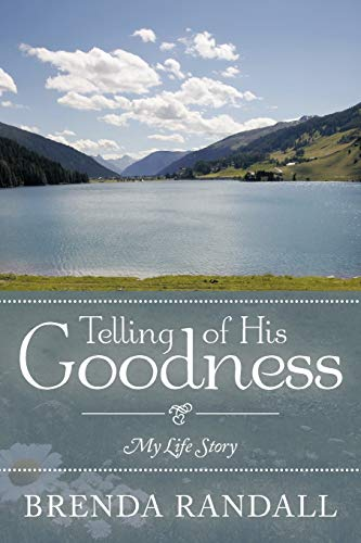 9781462402250: Telling of His Goodness: My Life Story
