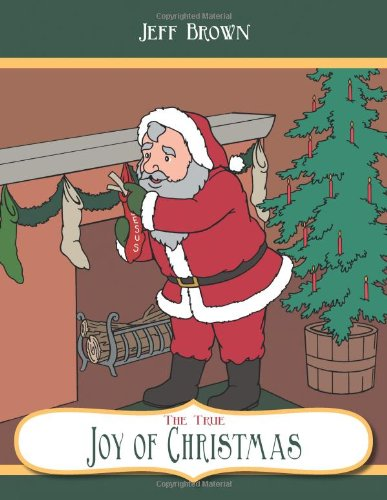 The True Joy of Christmas (1462403654) by Jeff Brown