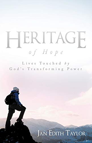 Heritage of Hope: Lives Touched by God's: Taylor, Jan Edith