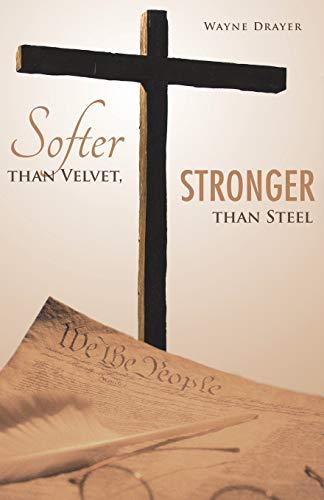Softer than Velvet, Stronger than Steel: Wayne Drayer