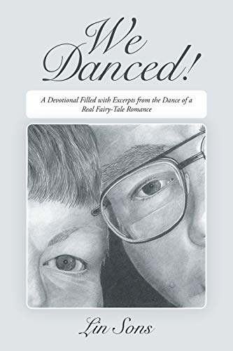 9781462408115: We Danced!: A Devotional Filled with Excerpts from the Dance of a Real Fairy-Tale Romance