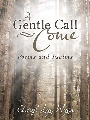 9781462408184: A Gentle Call-Come: Poems and Psalms