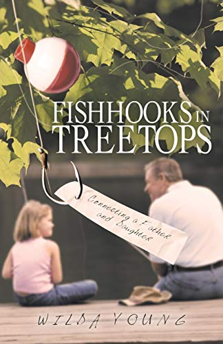 9781462408252: Fishhooks in Treetops: Connecting a Father and Daughter