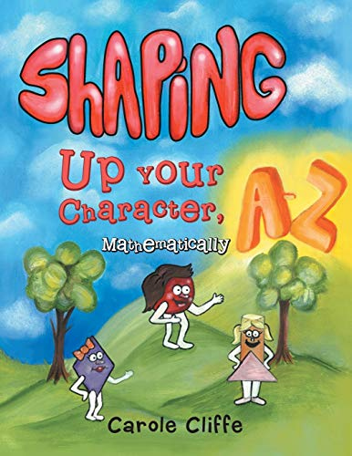 9781462408474: Shaping Up Your Character, A to Z-Mathematically