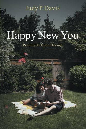 Happy New You: Reading the Bible Through: Davis, Judy P.