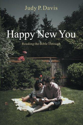 Happy New You: Reading the Bible Through: Davis, Judy P.