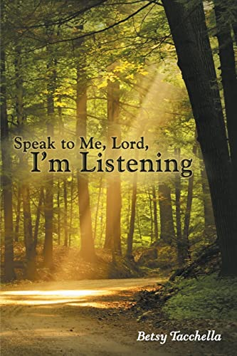 Speak to Me, Lord, I'm Listening: Betsy Tacchella