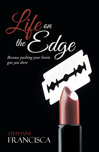9781462410170: Life on the Edge: Because pushing your limits gets you there