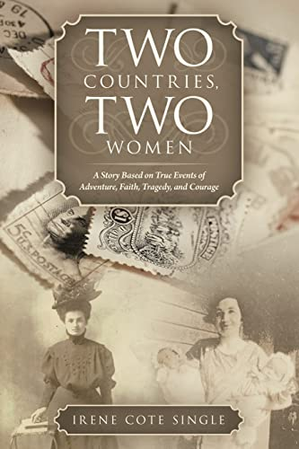 9781462410248: Two Countries, Two Women: A Story Based on True Events of Adventure, Faith, Tragedy, and Courage