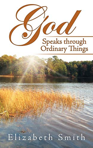 God Speaks Through Ordinary Things: Elizabeth Smith