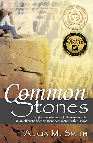 9781462411641: Common Stones: A glimpse into several different worlds, in an effort to become more acquainted with our own
