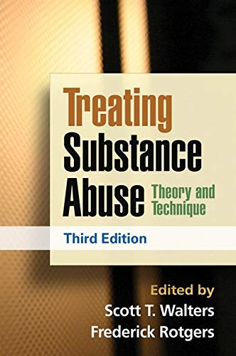 9781462502578: Treating Substance Abuse, Third Edition: Theory and Technique (Guilford Substance Abuse Series)