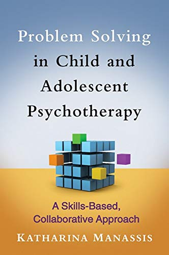 9781462503704: Problem Solving in Child and Adolescent Psychotherapy: A Skills-Based, Collaborative Approach