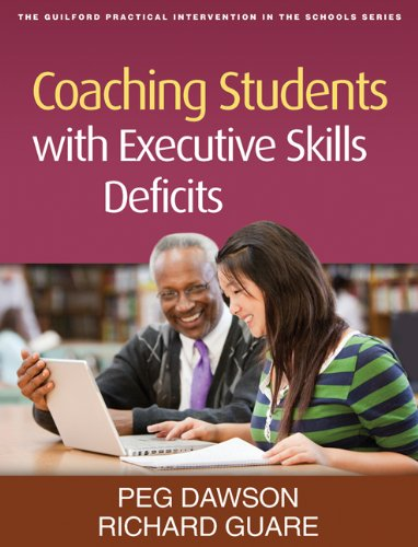 Coaching Students with Executive Skills Deficits (Guilford Practical Intervention in the Schools): ...