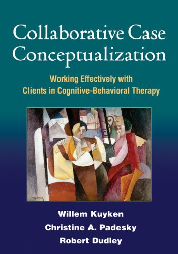 9781462504480: Collaborative Case Conceptualization: Working Effectively with Clients in Cognitive-Behavioral Therapy