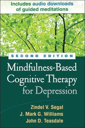 Mindfulness-Based Cognitive Therapy for Depression, Second Edition: Zindel V. Segal,