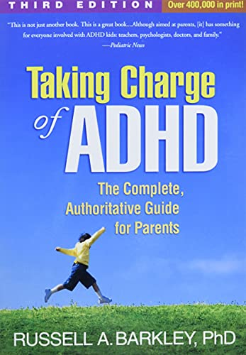 Taking Charge of ADHD, Third Edition: The Complete, Authoritative Guide for Parents (1462507891) by Russell A. Barkley