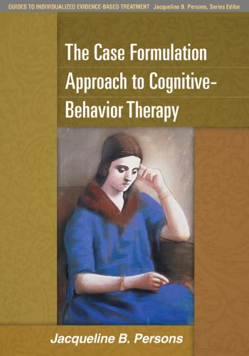 9781462509485: The Case Formulation Approach to Cognitive-Behavior Therapy (Guides to Individualized Evidence-Based Treatment)