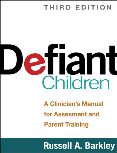 9781462509508: Defiant Children, Third Edition: A Clinician's Manual for Assessment and Parent Training