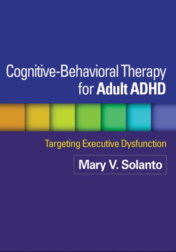 9781462509638: Cognitive-Behavioral Therapy for Adult ADHD: Targeting Executive Dysfunction