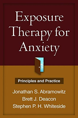 Exposure Therapy for Anxiety: Principles and Practice: Abramowitz PhD, Jonathan S.; Deacon PhD, ...