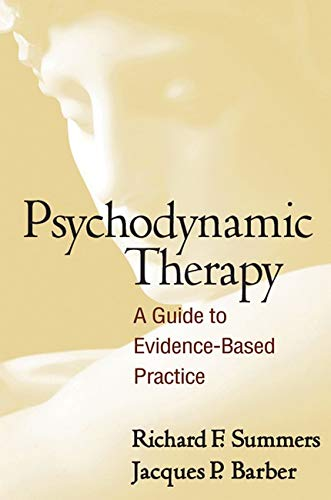 Psychodynamic Therapy: A Guide to Evidence-Based Practice: Summers, Richard F; Barber, Jacques P.