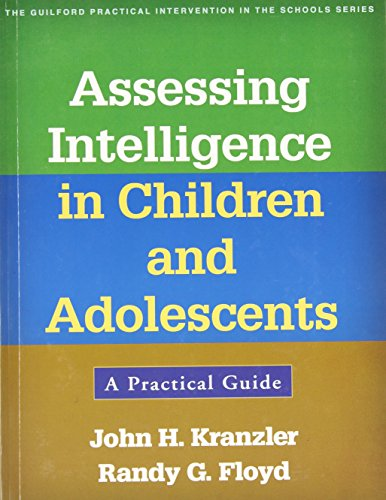 9781462511211: Assessing Intelligence in Children and Adolescents: A Practical Guide (The Guilford Practical Intervention in the Schools Series)
