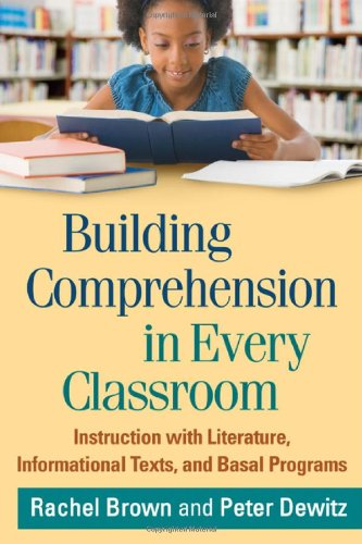 9781462511228: Building Comprehension in Every Classroom: Instruction with Literature, Informational Texts, and Basal Programs