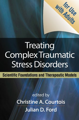 9781462513390: Treating Complex Traumatic Stress Disorders (Adults): Scientific Foundations and Therapeutic Models