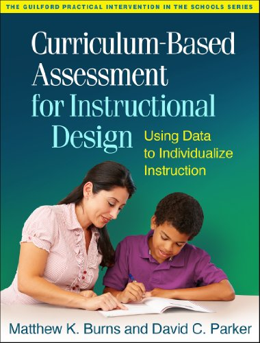 9781462514403: Curriculum-Based Assessment for Instructional Design: Using Data to Individualize Instruction (The Guilford Practical Intervention in the Schools Series)