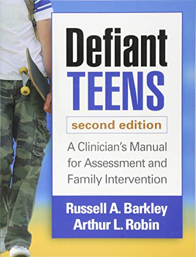 9781462514410: Defiant Teens, Second Edition: A Clinician's Manual for Assessment and Family Intervention