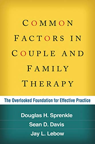 9781462514533: Common Factors in Couple and Family Therapy: The Overlooked Foundation for Effective Practice