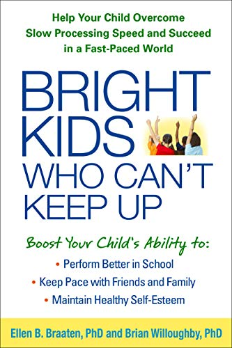 9781462515493: Bright Kids Who Can't Keep Up: Help Your Child Overcome Slow Processing Speed and Succeed in a Fast-Paced World