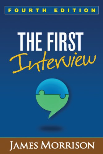 The First Interview, Fourth Edition: Morrison MD, James
