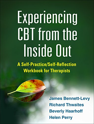 Experiencing CBT from the Inside Out: A: James Bennett-Levy; Richard
