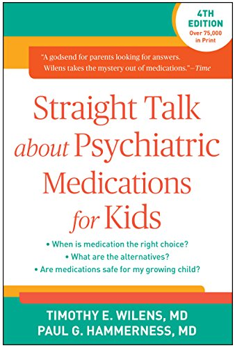 9781462519859: Straight Talk about Psychiatric Medications for Kids, Fourth Edition