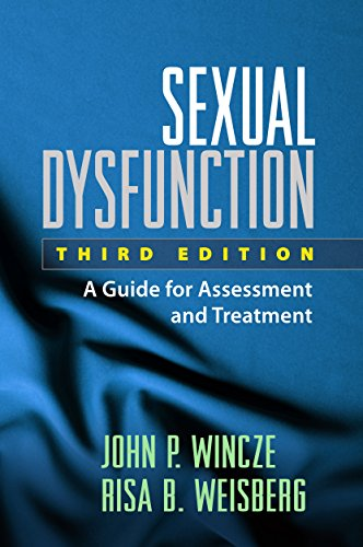 Sexual Dysfunction: A Guide for Assessment and Treatment (Treatment Manuals for Practitioners): ...