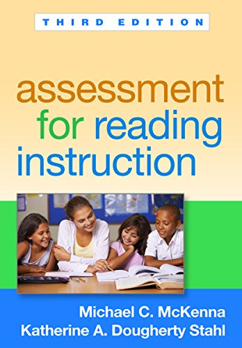 Assessment for Reading Instruction, Third Edition: Michael C. McKenna;