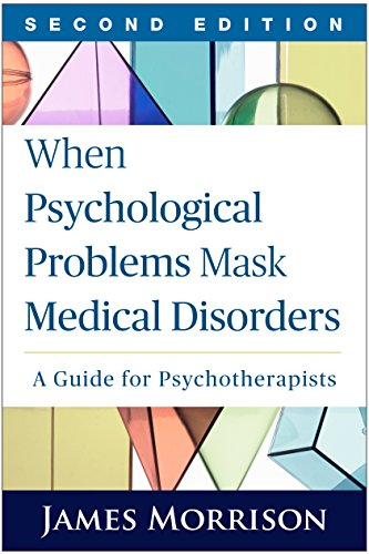 9781462521760: When Psychological Problems Mask Medical Disorders, Second Edition: A Guide for Psychotherapists