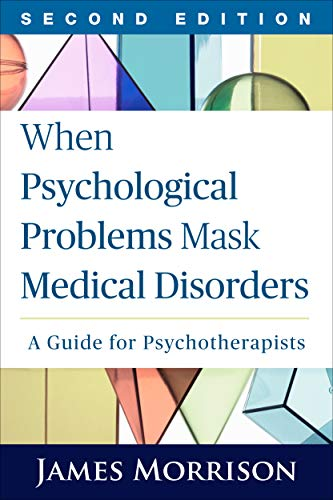 9781462521777: When Psychological Problems Mask Medical Disorders, Second Edition: A Guide for Psychotherapists