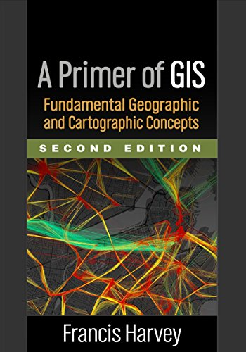 9781462522170: A Primer of GIS, Second Edition: Fundamental Geographic and Cartographic Concepts
