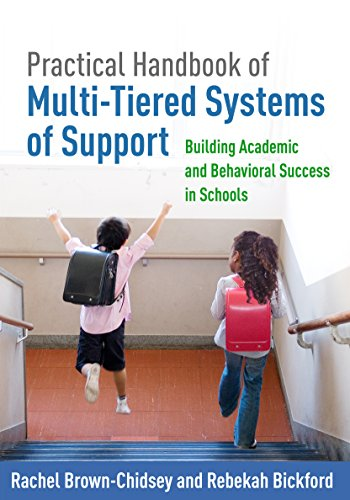Practical Handbook of Multi-Tiered Systems of Support: Building Academic and Behavioral Success in ...