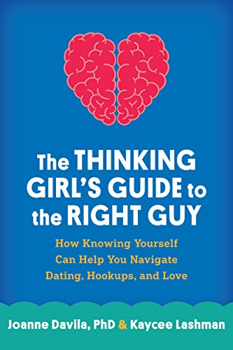 9781462522767: The Thinking Girl's Guide to the Right Guy: How Knowing Yourself Can Help You Navigate Dating, Hookups, and Love