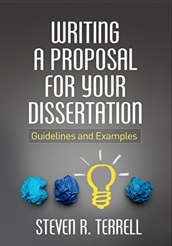 Writing a Proposal for Your Dissertation: Guidelines and Examples: Terrell, Steven R.