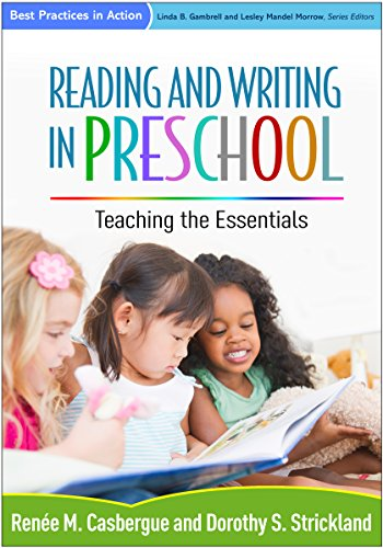 9781462523474: Reading and Writing in Preschool: Teaching the Essentials (Best Practices in Action)